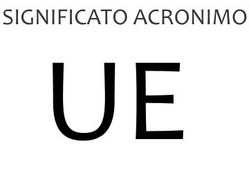 Significato acronimo UE