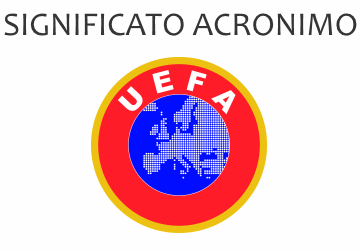 Significato acronimo UEFA