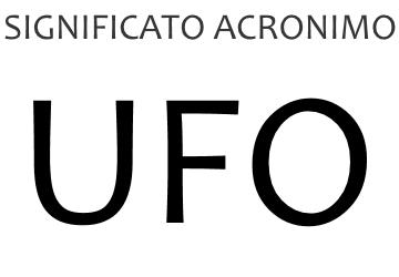 Significato acronimo UFO