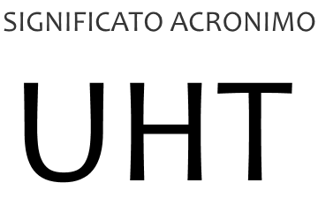 Significato acronimo UHT