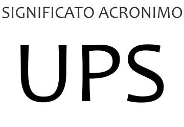 Significato acronimo UPS