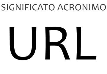 Significato acronimo URL