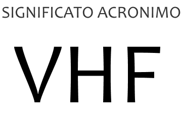 Significato acronimo VHF
