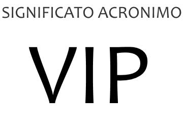 Significato acronimo VIP