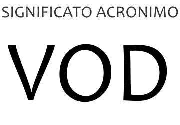 Significato acronimo VOD