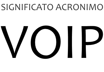 Significato acronimo VOIP
