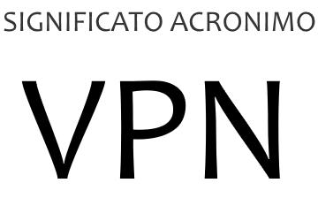 Significato acronimo VPN