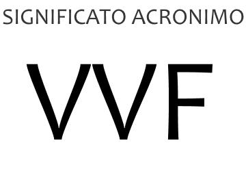 Significato acronimo VVF