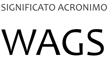 Significato acronimo WAGS