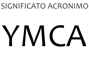Significato acronimo YMCA