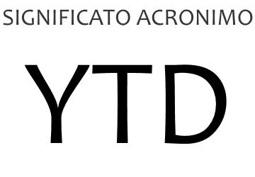 Significato acronimo YTD