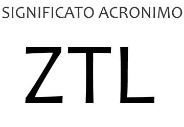 Significato acronimo ZTL